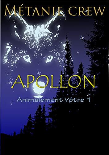Couverture du livre Apollon: Une romance paranormale (Animalement Vôtre t. 1)