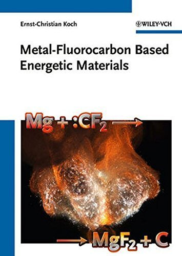 Metal-Fluorocarbon Based Energetic Materials by Ernst-Christian Koch (2012-03-26)