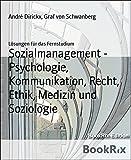Sozialmanagement - Psychologie, Kommunikation, Recht, Ethik, Medizin und Soziologie: Lösungen für das Fernstudium