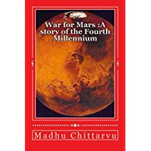 WAR FOR MARS                   A story of the Fourth Millennium