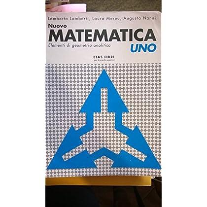 Nuovo Matematica Uno. Per Il Liceo Scientifico: 1