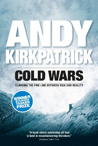 Cold Wars: Climbing the fine line between risk and reality (English Edition) por Andy Kirkpatrick