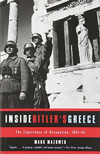 Inside Hitler's Greece: The Experience of Occupation.1941-44 (Yale Nota Bene)