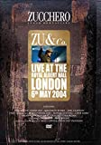 Zucchero Sugar Fornaciari - Zu & co. - Live at the Royal Albert Hall London - 6th May 2004