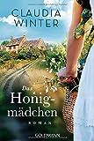 Das Honigmädchen: Roman von Claudia Winter