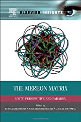 The Mereon Matrix: Unity, Perspective and Paradox
