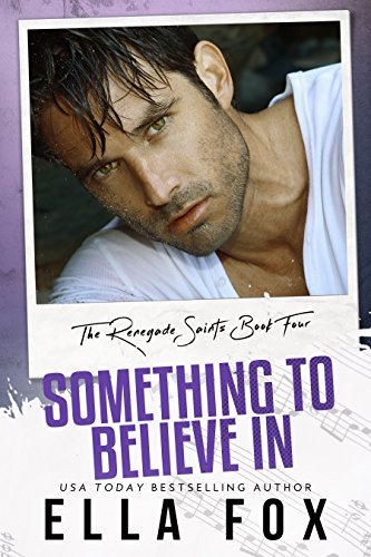 Something to Believe In (The Renegade Saints Book 4) (English Edition)