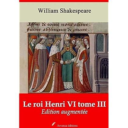 Le Roi Henri VI tome III – suivi d'annexes: Nouvelle édition 2019