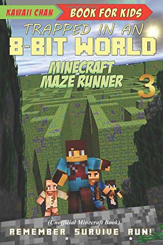 Book for Kids: Minecraft Maze Runner: (Unofficial Minecraft Book) (Trapped in an 8-Bit World)