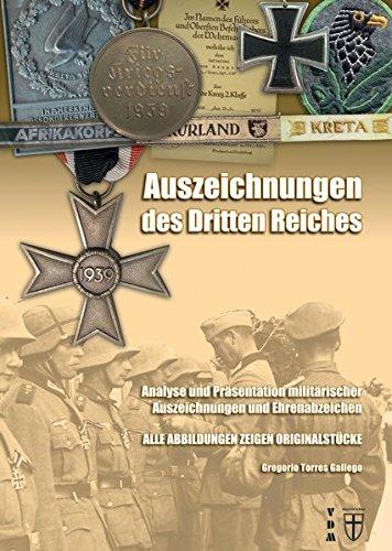Auszeichnungen des Dritten Reiches: Analyse und Präsentation militärischer Auszeichnungen und Ehrenabzeichen. Alle Abbildungen zeigen Originalstücke (Geschichte im Detail)