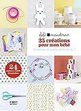 35 créations pour mon bébé à réaliser le temps de sa sieste