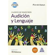 Cuerpo de Maestros Audición y Lenguaje. Plan de Apoyo (Maestros 2015)