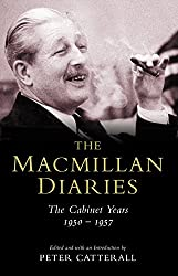 The Macmillan Diaries: The Cabinet Years 1950-57.