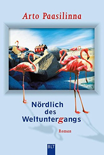 Buchseite und Rezensionen zu 'Nördlich des Weltuntergangs: Roman' von Arto Paasilinna
