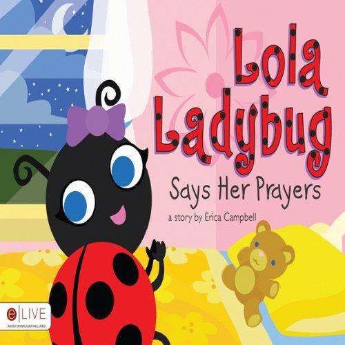 Lola Ladybug Says Her Prayers  Audiolibri