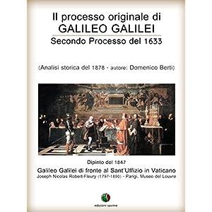 Il processo originale di Galileo Galilei - Secondo Processo del 1633: 2 (Inquisizione)