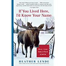 If You Lived Here, I'd Know Your Name: News from Small-Town Alaska (English Edition)