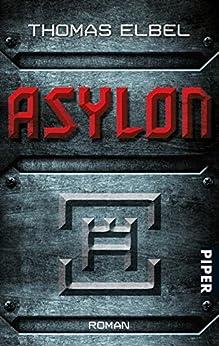 Asylon: Roman von [Elbel, Thomas]