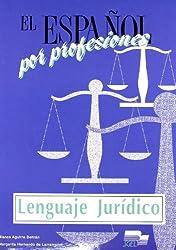 Lenguaje Juridico: El Espanol Por Profesiones