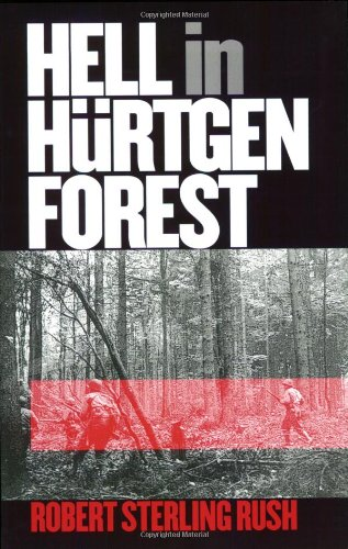 Hell in Hurtgen Forest: The Ordeal and Triumph of an American Infantry Regiment (Modern War Studies) Test