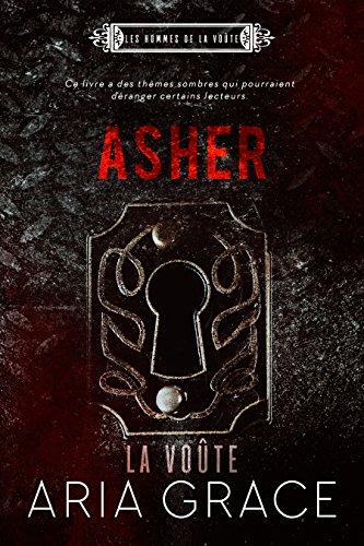 la voute - Les hommes de la voûte T4 : Asher - Aria Grace 51LdHOMz0RL
