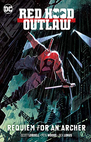 Red Hood: Outlaw Vol. 1: Requiem for an Archer (Red Hood: Outlaws) (Comics Hood Red)