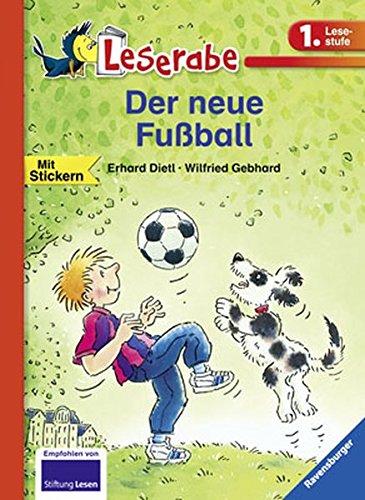 Leserabe - 1. Lesestufe: Der neue Fußball (HC - Leserabe - 1. Lesestufe)