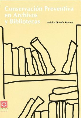 CONSERVACIÓN PREVENTIVA EN ARCHIVOS Y BIBLIOTECAS (Altres Publicacions) por MONICA PINTADO ANTUNEZ