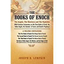 The Books of Enoch:  The Angels, The Watchers and The Nephilim (With Extensive Commentary on the Three Books of Enoch, the Fallen Angels, the Calendar ... and Daniel's Prophecy) (English Edition)