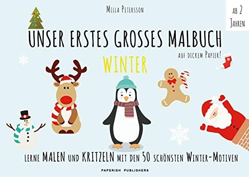 Malbuch Winter - UNSER ERSTES GROßES MALBUCH - WEIHNACHTEN: Lerne malen und kritzeln mit den 50 schönsten WINTER-Motiven! Auf ökologischem Naturpapier. (Malbuch Kinder)