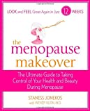 By Staness Jonekos The Menopause Makeover: The Ultimate Guide to Taking Control of Your Health and Beauty During Meonop [Paperback]