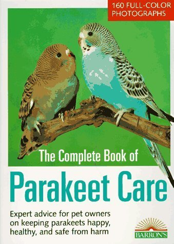 Complete Book of Parakeet Care, The (Pet Reference Books) by Annette Wolter (1993-11-17)