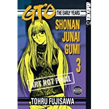 GTO: The Early Years -- Shonan Junai Gumi Volume 3 by Fujisawa Tohru (2007-02-13)