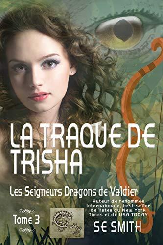 La traque de Trisha: Les Seigneurs Dragons de Valdier Tome 3 par S.E. Smith
