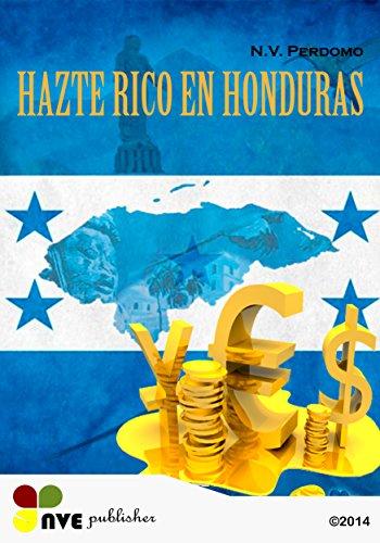 HAZTE RICO EN HONDURAS por N.V. Perdomo