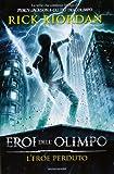 Scarica Libro L eroe perduto Eroi dell Olimpo 1 (PDF,EPUB,MOBI) Online Italiano Gratis