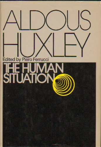 The human situation: Lectures at Santa Barbara, 1959 (A Cass Canfield book) par Aldous Huxley