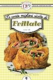 Le cento migliori ricette di frittate (eNewton Zeroquarantanove) (Italian Edition)