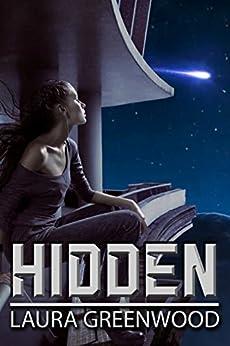 Hidden: A Dystopian Reverse Harem Retelling of Rapunzel by [Greenwood, Laura]