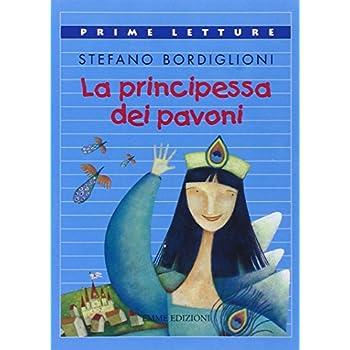 La Principessa Dei Pavoni. Ediz. Illustrata