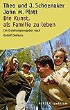 Die Kunst, als Familie zu leben: Ein Erziehungsratgeber nach Rudolf Dreikurs (HERDER spektrum)