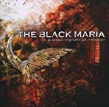 A Shared History of Tragedy by Black Maria (2006-09-04)