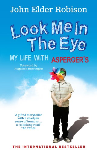 Look Me in the Eye: My Life with Asperger's (English Edition)