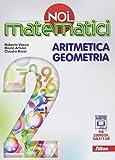 Noi matematici. Aritmetica. Geometria. Con e-book. Con espansione online. Per la Scuola media: 2