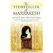 The Storyteller of Marrakesh by Joydeep Roy-Bhattacharya (2011-07-04)