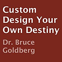 Custom Design Your Own Destiny