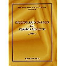 Diccionario Galego de Termos Medicos Real Academia Medicina Ciruxia Galicia