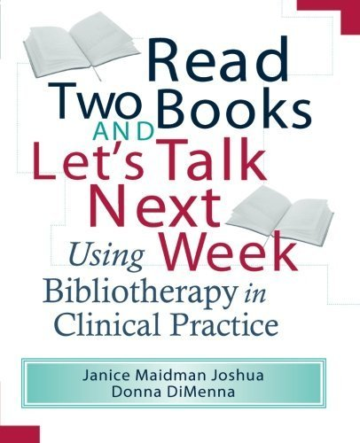 Read Two Books and Let's Talk Next Week: Using Bibliotherapy in Clinical Practice by Janice Maidman Joshua (2000-06-28)