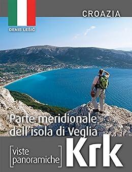 Parte meridionale dell'isola di Veglia - (Krk): Viste panoramiche - Croazia di [Lešić, Denis]