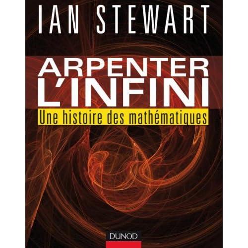 Arpenter l'infini - Une histoire des mathématiques